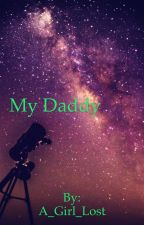 My Daddy by A_Girl_Lost