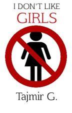 I Don't Like Girls || Jerrie by -lattecity