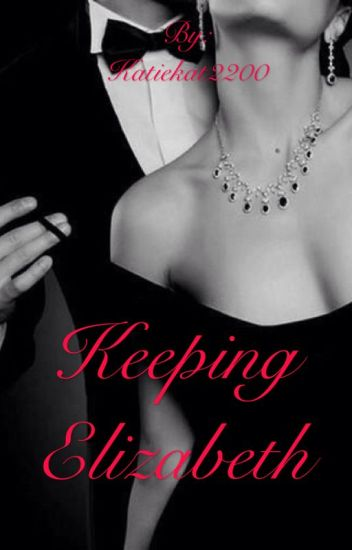 Keeping Elizabeth (Sequel to MAMP)