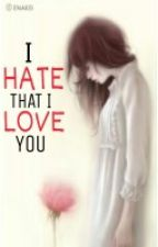 I Hate That I Love You by iuaenna