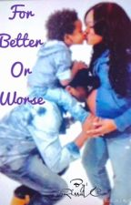 For Better or Worse by RissaVC