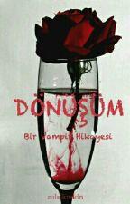 Dönüşüm:Bir Vampir Hikayesi by zulalkeskin