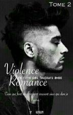 Violence ne rime pas toujours avec Romance. -Tome 2. by Rxvglem