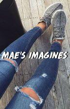 mae's imagines by babymaloley
