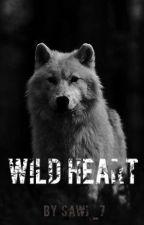Wild Heart [Dokončeno] by Sawi_7