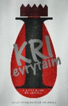 i kri evry taim [a rant book] by artaholic-