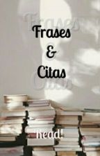 Frases y citas by Dreams_and_writes