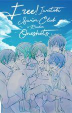Free! Iwatobi Swim Club X Reader (Oneshots) by seyjuro