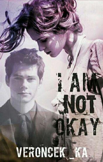 I am not okay (Dokončené)