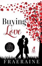 Buying Love (Completed!) by fraeraine