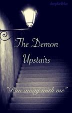 The Demon Upstairs by deepdarkblue
