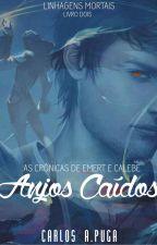 As Crônicas de Emert e Calebe - Anjos Caídos by CarlosAlbertoPuga