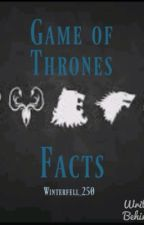 Game of Thrones Facts by Tea_Roses