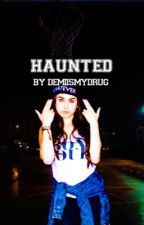 Haunted (Camren) by demiismydrug
