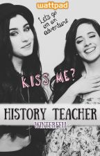History Teacher |Camren| by Winterfell-