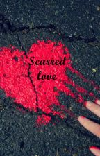 Scarred love by LxT4ever