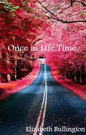 Once In Life Time ( book of fan fiction) by moonlitnite83