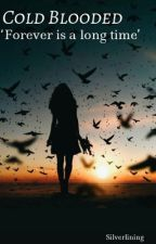 Cold Blooded (Carlisle Cullen Fan fiction) by hannah_vjxx