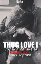 THUG LOVE I: Jusqu'à ce que la douille nous sépare by Ralia_