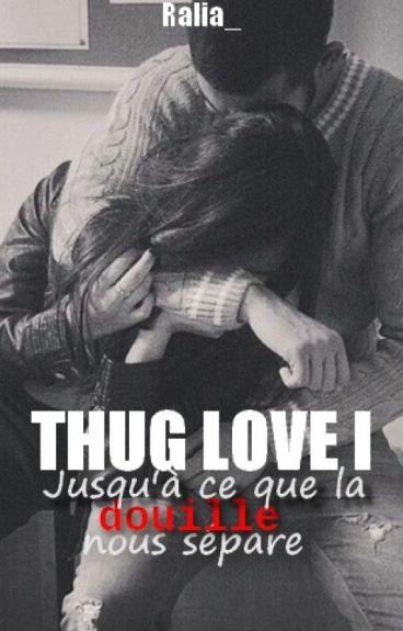 THUG LOVE I: Jusqu'à ce que la douille nous sépare
