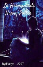 La hermana de Harry Potter  ( Harry Potter' Fan Fic) by Evelyn__2207