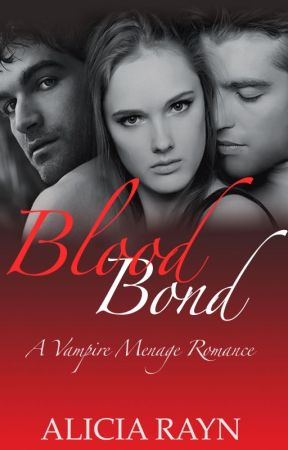 Blood Bond (A Vampire Menage Romance) by WriterGirlAR