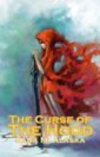 The Curse of Hood [Book #1] by DarknessSeeker