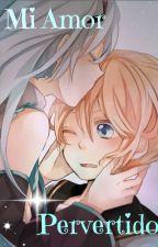 Mi amor pervertido [Miku x Len] by Pazu-san