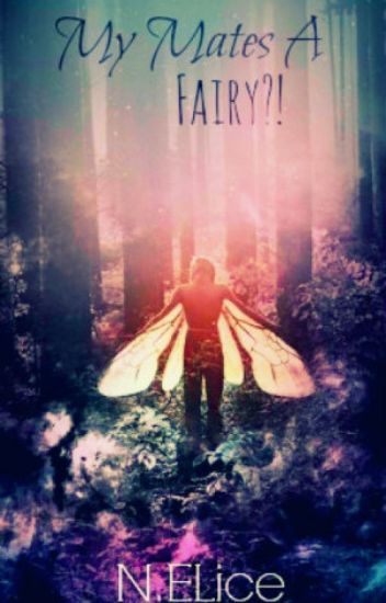 My Mates A Fairy?!