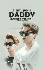 I'm Your Daddy! (KrisHan Version) by Sehunungeyigi