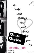 Falling For You by Mel_101