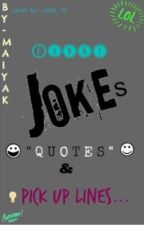 Funny quotes, jokes, and pick-up lines by maiyak