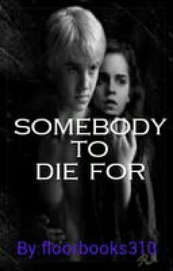 Somebody to die for (Dutch Dramione Harry Potter)