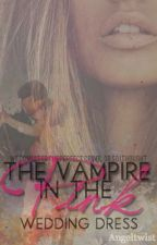 The Vampire in the Pink Wedding Dress by angeltwist