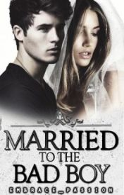 Married to the Bad Boy (Published  Sample Only) by embrace_passion