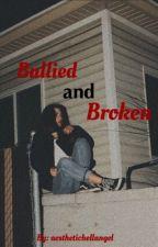 Bullied and Broken *o2l Fanfiction* by hannahmarie883