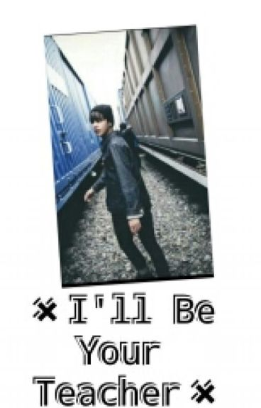 ✖I'll Be Your Teacher✖2 Temporada -Bts-