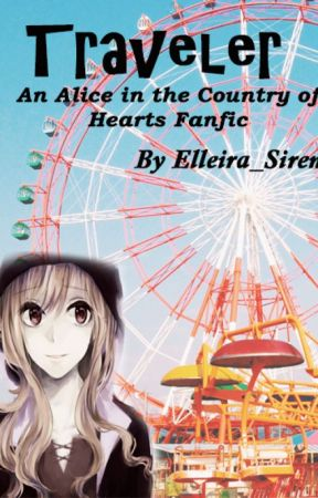 Traveler ( Alice in the Country of Hearts fanfiction /HnKnA) by Elleira_Siren