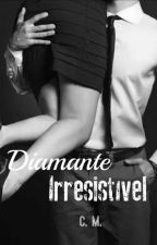 Diamante irresistível  by Zoellas2
