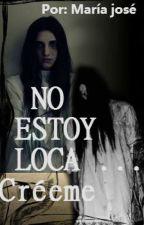 NO ESTOY LOCA....créeme. by Pandicornio_62