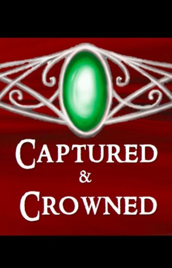 Captured and Crowned