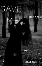 Save me by lovely_Shae