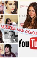 YouTube High School (YouTuber's & Tu) by gabriialvarezZ