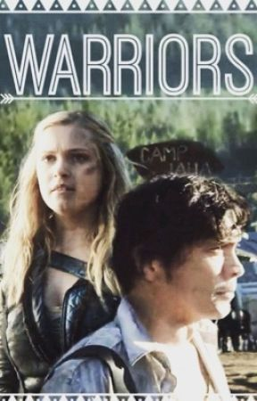 Warriors ( Bellarke fanfic Book 3 ) by vettz_