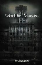 School for Assassins (Rewritten) - Complete by ladybugtastic