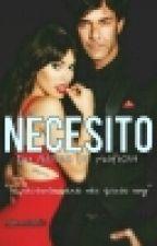 NECESITO ❤ TERMINADA  by Muaflorpp