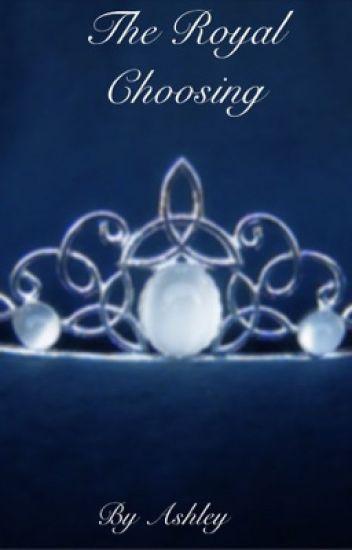 The Royal Choosing