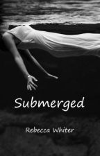 Submerged by RebeccaBee9289