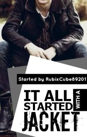 It All Started with a Jacket (Stopped) by RubixCube89201