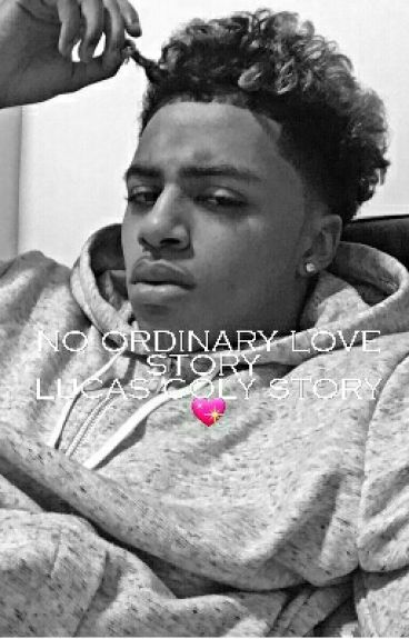 no ordinary love story- A lucas coly story